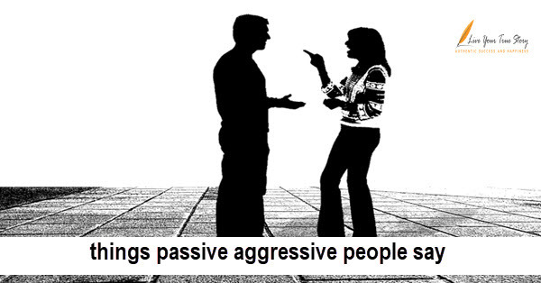 things passive aggressive people say header