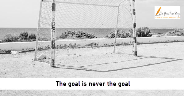 The goal is never the goal