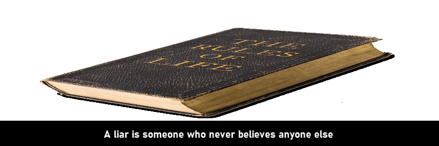 unwritten-rules-for-life-a-liar-is-someone-who-never-believes-anyone-else